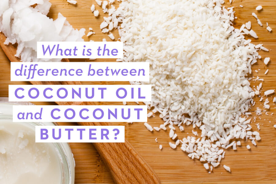 What is the Difference Between Coconut Oil and Coconut Butter? thumbnail