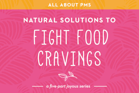 Part 1 of PMS: Natural Solutions for Food Cravings Plus Recipes thumbnail