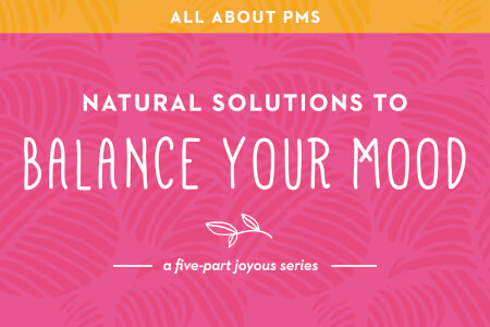 Part 3 of PMS: Natural Solutions for Improving Your Mood thumbnail