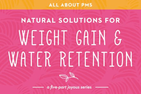 Part 5 of PMS: Hormones, Weight Gain and Water Retention thumbnail