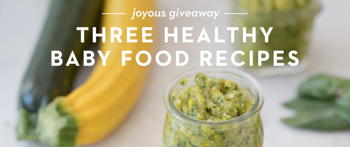 Three healthy baby food recipes a giveaway joyous health joyous blog forumfinder Image collections