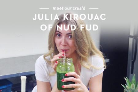 Woman Crush Wednesday: Meet Julia Kirouac of Nud Fud + a Giveaway! thumbnail