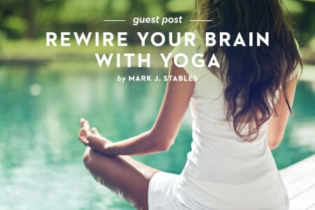 Guest Post: Rewire Your Brain With Yoga thumbnail